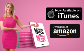 Banish The Bitch And Bring Out The Babe available on ibooks and amazon